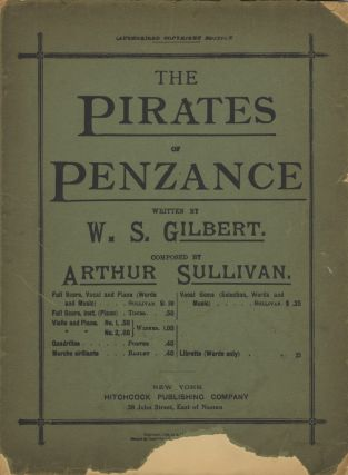 The Pirates of Penzance or, The Slave of Duty. An Entirely Original Comic Opera in Two Acts. Written by W. S. Gilbert. [Piano-vocal score]. Arthur SULLIVAN.
