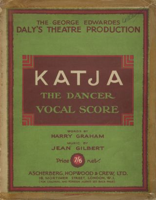 Katja, the Dancer A Musical Play in Three Acts Adapted by Frederick Lonsdale. Jean GILBERT
