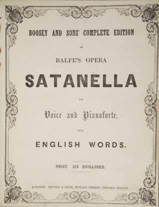 Satanella for Voice and Pianoforte, with English Words. [Piano-vocal score]. Michael William BALFE