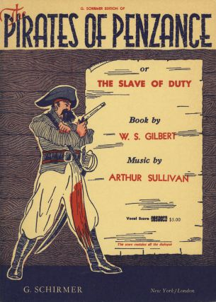 The Pirates of Penzance or The Slave of Duty Book by W. S. Gilbert... Authentic Version Edited by Bryceson Treharne This score contains all the dialogue. [Piano-vocal score]. Arthur SULLIVAN.