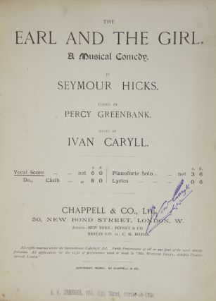 The Earl and the Girl. A Musical Comedy. By Seymour Hicks. Lyrics by Percy Greenbank....