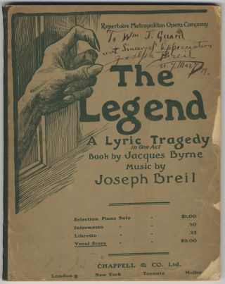 The Legend A Lyric Tragedy in One Act Book by Jacques Byrne. [Piano-vocal score]. Joseph Carl BREIL.