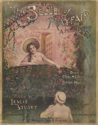 The Belle of Mayfair. A Musical Comedy. Book by Chas. H. E. Brookfield and Cosmo Hamilton. [Piano-vocal score]. Leslie STUART.