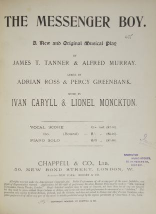 The Messenger Boy. A New and Original Musical Play by James T. Tanner & Alfred Murray. Lyrics by Adrian Ross & Percy Greenbank. [Piano-vocal score]. Ivan CARYLL, Lionel MONCKTON.