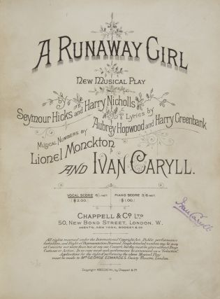 A Runaway Girl. New Musical Play Seymour Hicks and Harry Nicholls Lyrics by Aubrey Hopwood and Harry Greenbank. [Piano-vocal score]. Lionel MONCKTON, Ivan CARYLL.