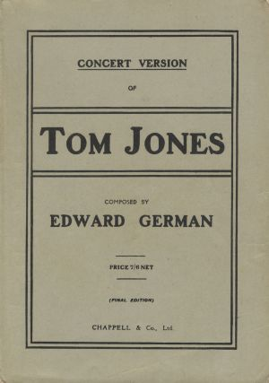 Tom Jones. Lyrics by Chas. H. Taylor. [Piano-vocal score]. Edward GERMAN
