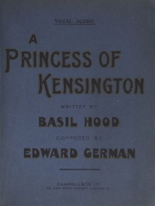 A Princess of Kensington. A New and Original Comic Opera in Two Acts. Edward GERMAN