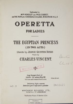 The Egyptian Princess (in Two Acts) Libretto by Jeanie Quinton Rosse. [Piano-vocal score]. Charles VINCENT.