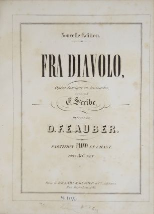 AWV 18]. Fra Diavolo, Opéra Comique en 3 Actes, Paroles de M. E. Scribe... Partition Piano et...