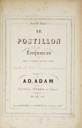 Le Postillon de Lonjumeau Opéra Comique en trois actes, Paroles de Mr. de Leuven et Brunswick. [Piano-vocal score]. Adolphe ADAM.