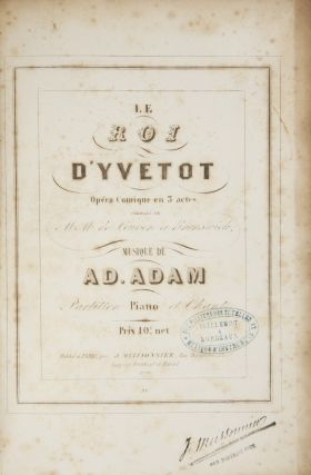 Le Roi d'Yvetot Opéra Comique en 3 actes. Paroles de MM de Leuven et Brunswick. [Piano-vocal score]. Adolphe ADAM.