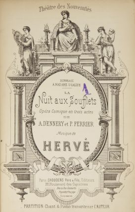 Nuit aux Soufflets Opéra Comique en trois actes de A. d'Ennery et P. Ferrier... Théâtre des Nouveauté Hommage a Madame Ugalde... Partition Chant & Piano transcrite par l'Auteur. [Piano-vocal score]. HERVÉ, Florimond Ronger.