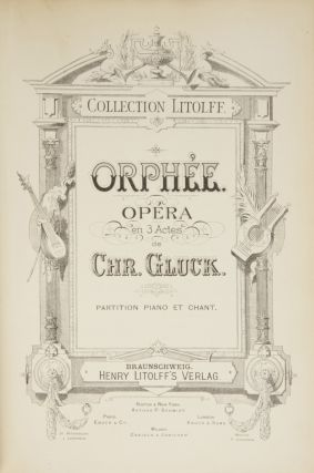Orphée. Opera en 3 Actes... Collection Litolff... Partition Piano et Chant. [Piano-vocal score]. Christoph Willibald Ritter von GLUCK.