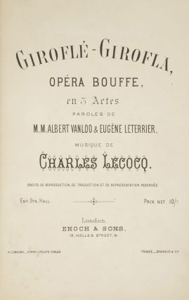 Giroflé-Girofla, Opéra Bouffe, en 3 Actes Paroles de M. M. Albert Vanloo & Eugène Leterrier... Droits de reproduction, de traduction et de représentation reservés Ent. Sta. Hall... Prix net 10/=. [Piano-vocal score]. Charles LECOCQ.