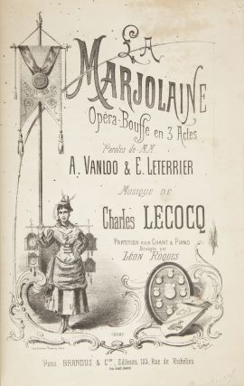 La Marjolaine Opéra-Bouffe en 3 Actes Paroles de MM. A. Vanloo & E. Leterrier... Partition pour Chant & Piano Arrangée par Léon Roques. [Piano-vocal score]. Charles LECOCQ.
