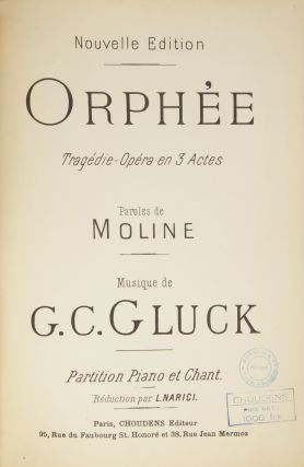 Orphée Tragédie-Opéra en 3 Actes Paroles de Moline... Nouvelle Edition... Partition Piano et Chant Réduction par L. Narici. [Piano-vocal score]. Christoph Willibald Ritter von GLUCK.