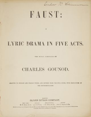 Faust: A Lyric Drama in Five Acts... Adapted to English and Italian Words, and Revised from the Full Score, with Indications of the Instrumentation. [Piano-vocal score]. Charles GOUNOD.