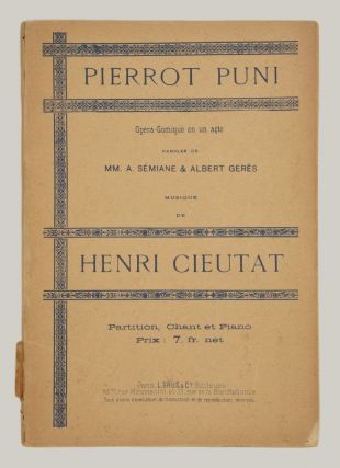 Pierrot Puni Opéra-Comique en un acte Paroles de MM. A. Sémiane & Albert Gerès.. Partition Chant et Piano Prix: 7. fr. net. [Piano-vocal score]