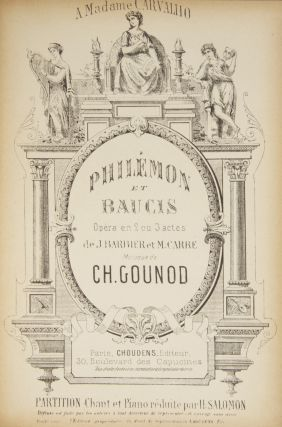 Philémon et Baucis Opéra en 2 ou 3 actes de J. Barbier et M. Carré... A Madame Carvalho... Partition Chant et Piano réduite par H. Salomon. [Piano-vocal score]. Charles GOUNOD.