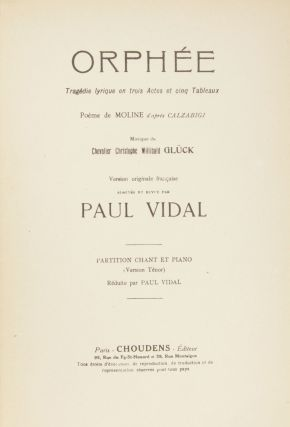 Orphée Tragédie lyrique en trois Actes et cinq Talbeaux Poème de Moline d'après Calzabigi... Version originale française Adaptée et Revue par Paul Vidal Partition Chant et Piano (Version Ténor) Réduite par Paul Vidal. [Piano-vocal score]. Christoph Willibald GLUCK, Ritter von.