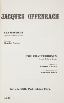 Les Bavards Opéra-Bouffe en 2 actes Livret de Charles Nuitter... English Version by Robert Hess. [Piano-vocal score]