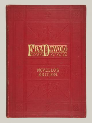 Fra Diavolo An Opera in Three Acts... Novello's Original Octavo Edition... Edited and Transtlated into English by Natalia Macfarren Price Three Shillings and Sixpence. Cloth, gilt, 5s. [Piano-vocal score].