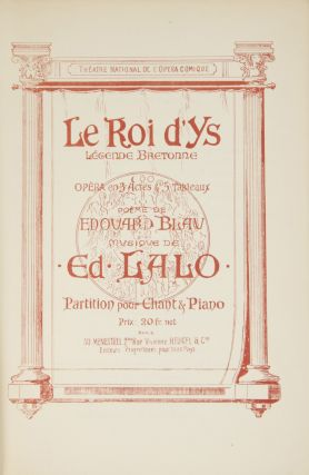 Le Roi d'Ys Légende Bretonne Opéra en 3 Actes & 5 Tableaux Poème de Edouard Blau... Partition pour Chant & Piano Prix: 20 fr. net... Théatre National de l'Opera Comique. [Piano-vocal score]. Edouard LALO.