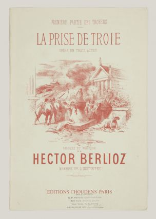 La Prise de Troie Poème Lyrique en trois actes et cinq tableaux Poème et Musique de Hector Berlioz Partition Chant et Piano Réduction de L. Narici... Nouvelle Edition. [Piano-vocal score].