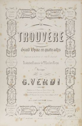 Le Trouvère Grand Opéra en quatre actes Représenté sur le Théâtre de l'Opéra Imperial Traducion Française de Mr. Emilien Pacini... Partition in 8o Piano et Chant Prix net 20f. [Piano-vocal score]. Giuseppe VERDI.