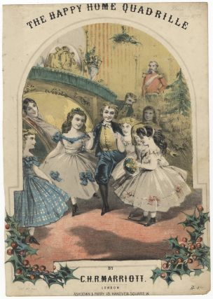 The Happy Home Quadrille... Pr 4/-. DANCE - 19th Century - English - Social Dance, harles, andel, and, Marriott.