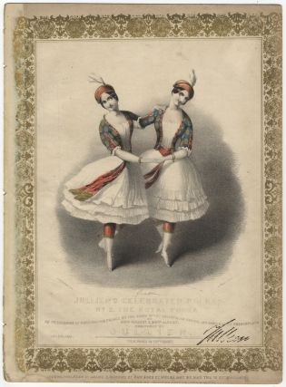 Jullien's Celebrated Polkas No. 2. The Royal Polka. As performed at Buckingham Palace. DANCE -...