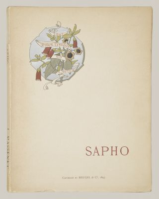 Sapho Piéce Lyrique en Cinq Actes d'Après le Roman de Alphonse Daudet Paroles de MM. Henri Cain et Bernède... Partition Chant et Piano Prix net: 20 francs. [Piano-vocal score].