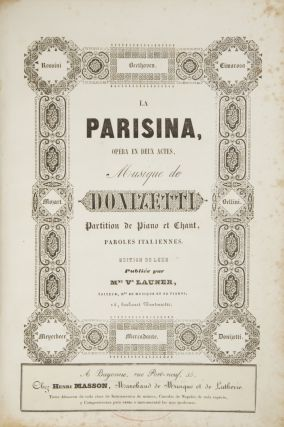 La Parisina, Opéra en Deux Actes... Partition de Piano et Chant, Paroles Italiennes. Edition de Luxe Publiée par Mme. Ve Launer. [Piano-vocal score]. Gaetano DONIZETTI.
