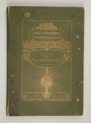 Lucia di Lammermoor (The Bride of Lammermoor) Opera in Three Acts... The Italian Libretto Based on Walter Scott's Novel The English Version by Natalia Macfarren With an Essay on the History of the Opera by E. Irenaeus Stevenson... G. Schirmer's Collection of Operas. [Piano-vocal score].