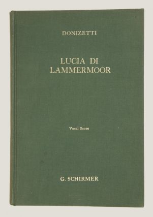 Lucia di Lammermoor (The Bride of Lammermoor) Opera in Three Acts... The Italian Libretto Based on Walter Scott's Novel The English Version by Natalia MacFarren With an Essay on the Story of the Opera by E. Irenaeus Stevenson. [Piano-vocal score]