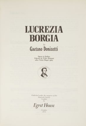Lucrezia Borgia... Opera in Italian. Libretto by Felice Romani after Victor Hugo's play. [Piano-vocal score]. Gaetano DONIZETTI.