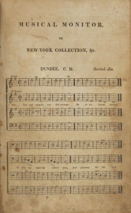 Musical Monitor, or New-York Collection of Church Music: to which is prefixed, the Elementary Class-Book, being an Introduction to the Science of Music, arranged and systematised by William J. Edson. Together with a choice collection of psalm and hymn tunes, set pieces, and anthems, adapted to public woship... Third revised edition, enlarged and improved.