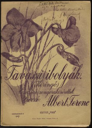 Tavaszi ibolyák. With an autograph inscription signed in full by the composer. Ferenc ALBERT