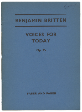 Op. 75]. Voices for Today ... [Vocal score with organ accompaniment]. Benjamin BRITTEN