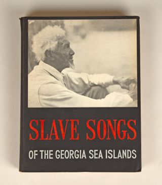 Slave Songs of the Georgia Sea Islands. Lydia PARRISH