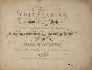 Twelve Voluntaries, For the Organ or Piano forte. William RUSSELL