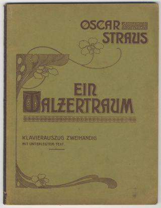 Ein Walzertraum [Piano score with text]. Oscar STRAUS